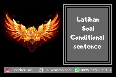 Latihan Soal Conditional sentence dan Pembahasannya