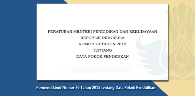 Permendikbud Nomor 79 Tahun 2015 tentang Data Pokok Pendidikan