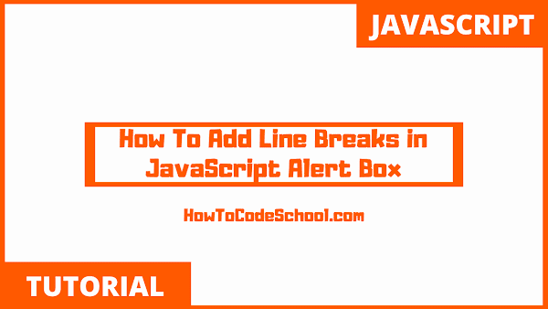 How To Add Line Breaks in JavaScript Alert Box