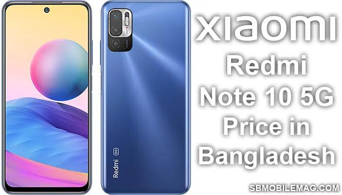 Xiaomi Redmi Note 10 5G, Xiaomi Redmi Note 10 5G Price, Xiaomi Redmi Note 10 5G Price in Bangladesh