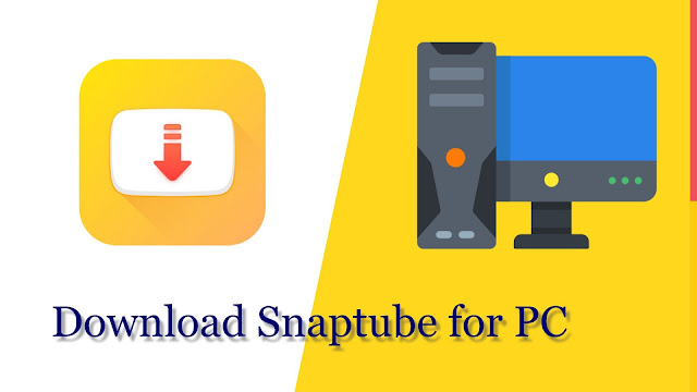 Download And Install Snaptube Apk PC