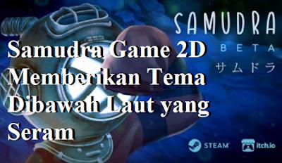 Samudra Game 2D Memberikan Tema Dibawah Laut yang Seram