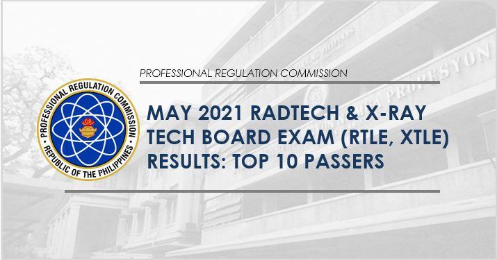 May 2021 Radtech, X-Ray Tech board exam top 10 passers