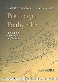 Nuri Yazıcı - Milli Mücadele'de Canik Sancağı'nda Pontosçu Faaliyetler 1918-1922