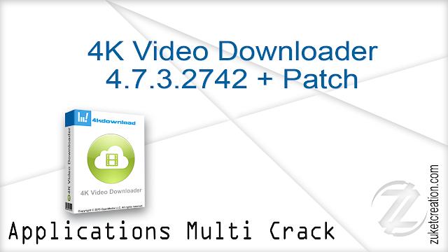 4K Video Downloader 4.7.3.2742 + Patch    |  47 MB