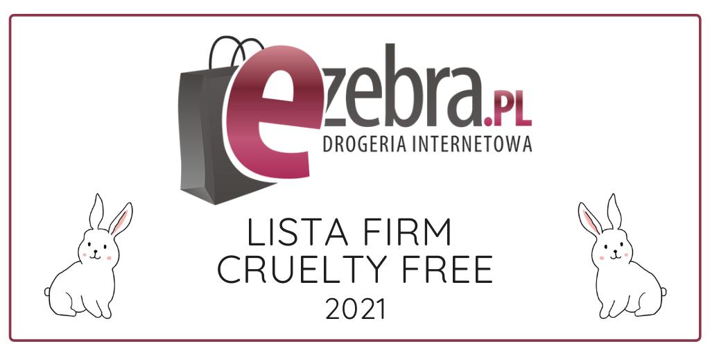 EZEBRA.PL / LISTA FIRM CRUELTY FREE 2021