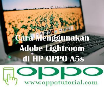 Cara Menggunakan Adobe Lightroom di HP OPPO A5s
