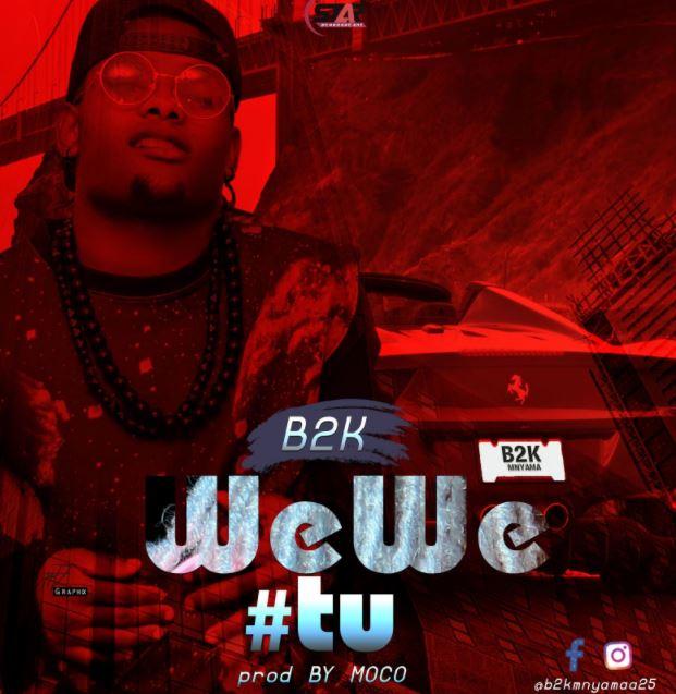 B2K – WEWE TU