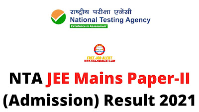 Sarkari Result: NTA JEE Mains Paper II (Admission) Result 2021