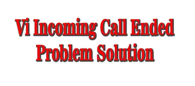 VI Incoming call ended Problem Solution, Vodafone/Idea