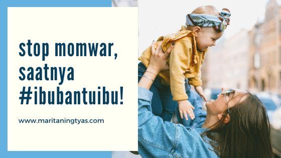 stop momwar, saatnya #Ibubantuibu