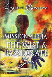 Mission Alpha: the Wise and Passionate You by Eugenia Oganova