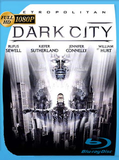 Dark City Director´s Cut (1998) HD [1080p] Latino [GoogleDrive] SilvestreHD