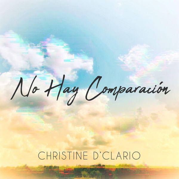 Christine D'Clario – No Hay Comparación (Single) 2021 (Exclusivo WC)