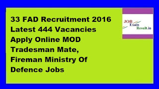 33 FAD Recruitment 2016 Latest 444 Vacancies Apply Online MOD Tradesman Mate, Fireman Ministry Of Defence Jobs