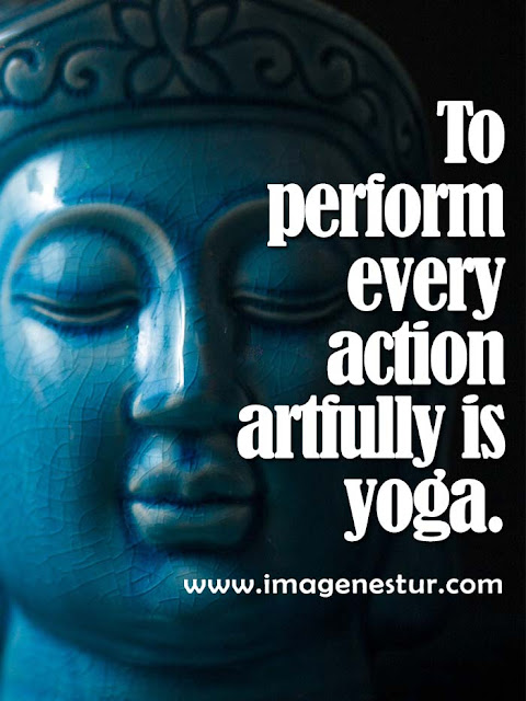 To perform every action artfully is yoga