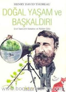 Henry David Thoreau - Doğal Yaşam ve Başkaldırı