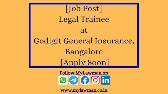 [Job Post] Legal Trainee at Godigit General Insurance, Bangalore [Apply Soon]