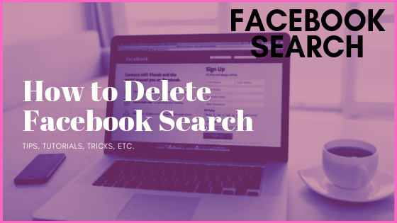 Remove Searches From Facebook<br/>