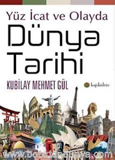 Kubilay Mehmet Gül - Yüz İcat ve Olayda Dünya Tarihi