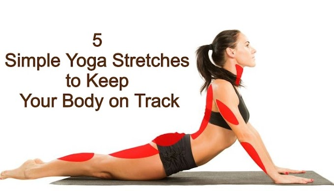 5 Simple Yoga Stretches to Keep Your Body on Track