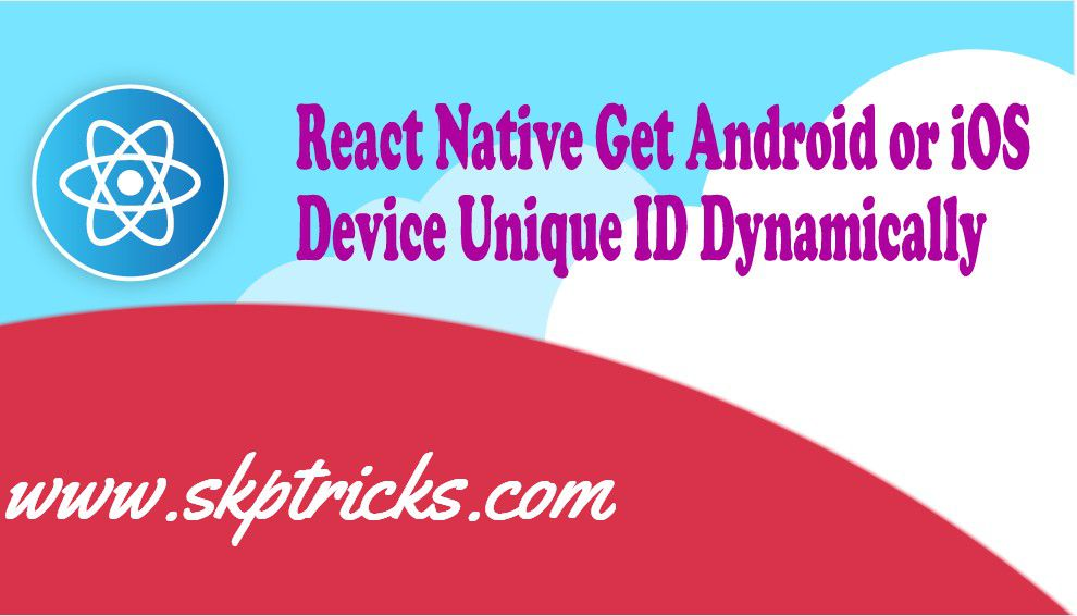 React Native Get Android or iOS Device Unique ID Dynamically
