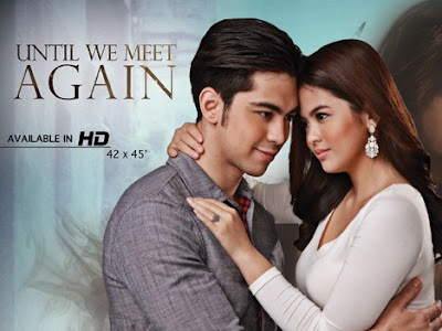 Drama Filipina Hanggang Makita Kang Muli, Drama Filipina Until We Meet Again, Drama Filipina TV3, Telenovela TV3, Sinopsis Drama Filipina Until We Meet Again (TV3), Blog Dari Hati Miss Mulan,