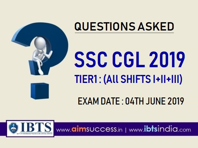 Questions asked in SSC CGL Tier 1 : 4th June 2019 (All Shifts I+II+III)