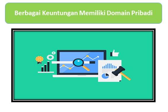 Berbagai Keuntungan Memiliki Domain Pribadi
