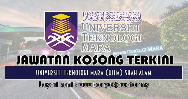 Jawatan Kosong 2018 di Universiti Teknologi Mara (UiTM) Shah Alam
