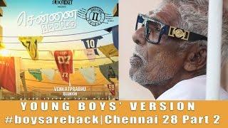Youth Boys' Version   Boysareback   Chennai 28 – Part 2   Smile Settai