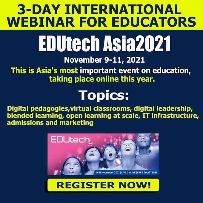 3-Day International Webinar for Teachers | EDUtech Asia 2021 | November 9-11 | Book your Free Pass Now!