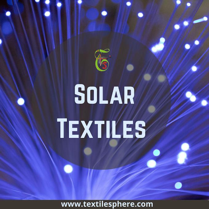 Solar Textiles || Solar Cells || Manufacturing || Applications