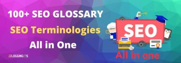 100+ search engine optimization Glossary : Essential Terminologies of SEO Everyone must know.