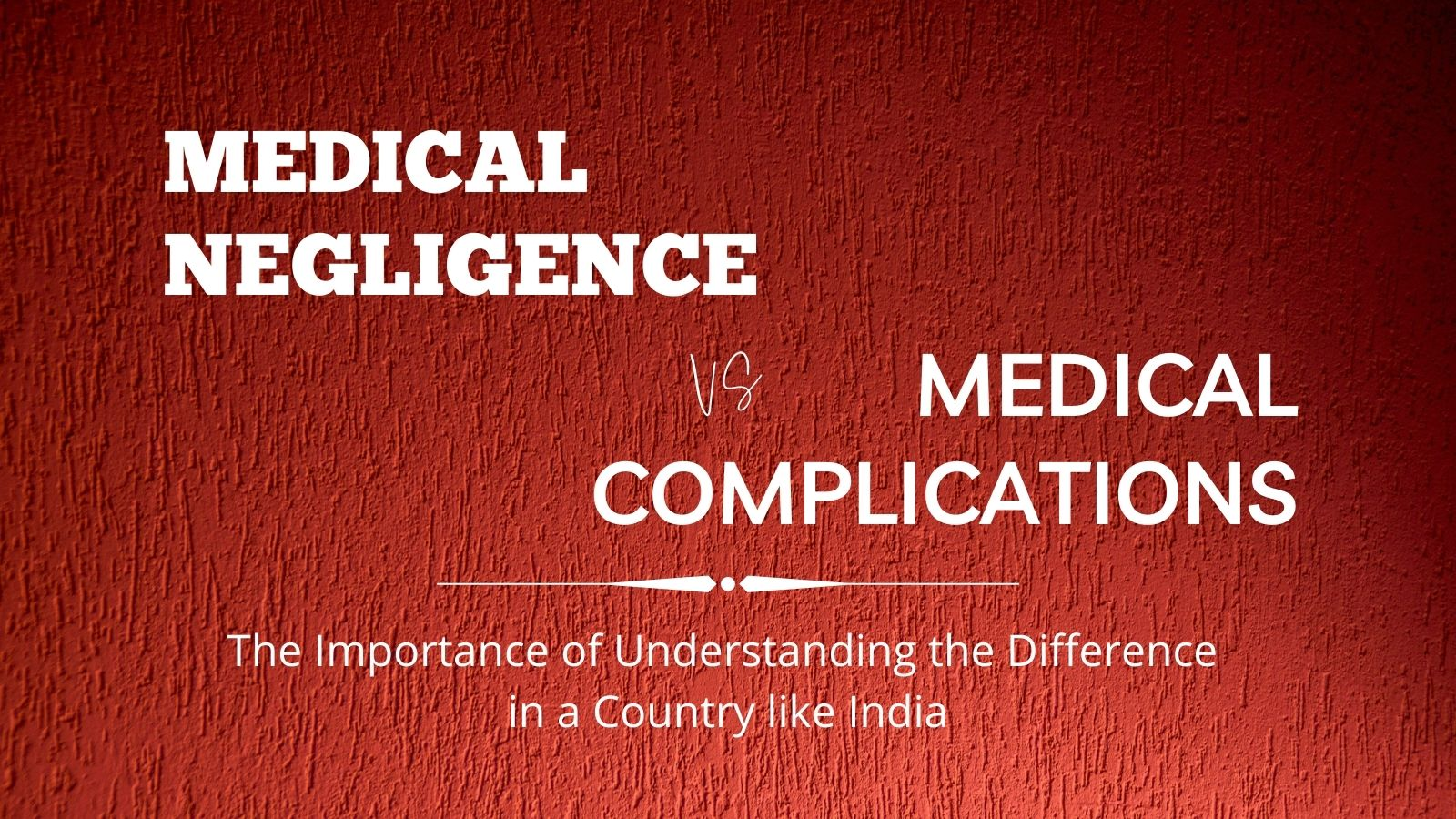 Medical Negligence vs Known Complications: Understand the Difference