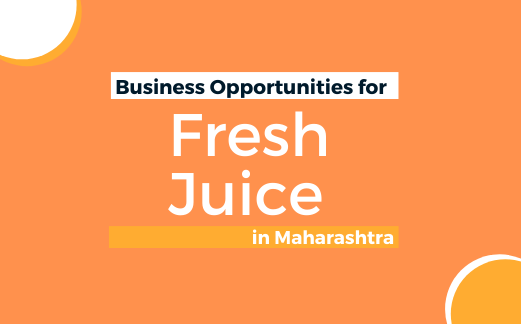 Business Opportunities for Fresh Juice in Maharashtra