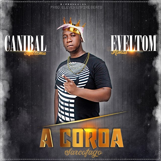 Canibal  - A Coroa (Feat. Eveltom Rimas) [Rap Hip Hop] (2020)