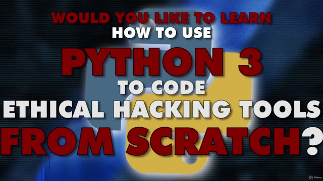 Complete Python 3 Ethical Hacking Course: Zero To Mastery