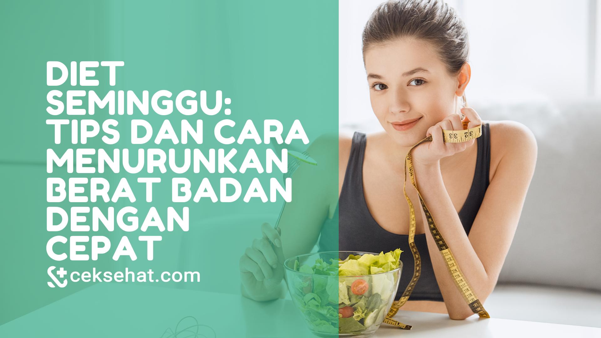 diet-seminggu-tips-dan-cara-menurunkan-berat-badan-dengan-cepat