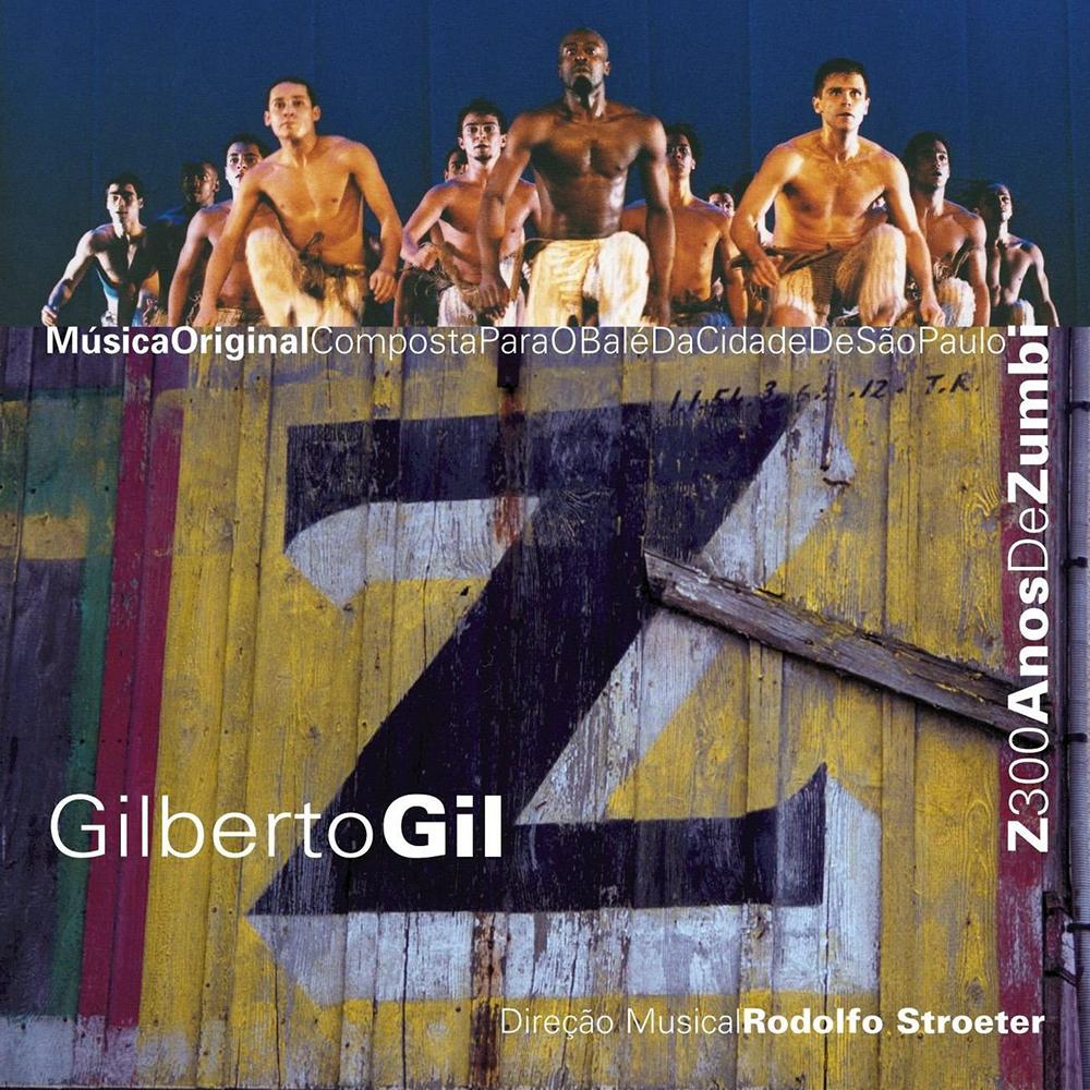 Gilberto Gil - Z - 300 Anos de Zumbi [2002]