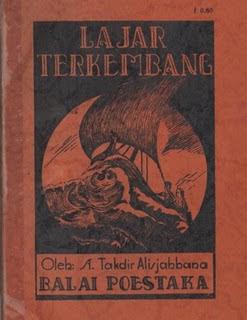 Judul : Layar Terkembang Pengarang : Sutan Takdir Alisjahbana (STA) Penerbit : Balai Pustaka Tahun Terbit : 2000 (PS: Pertamakali terbit pada tahun 1936) Tebal : 166 halaman