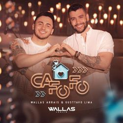 Cafofo – Wallas Arrais e Gusttavo Lima Mp3