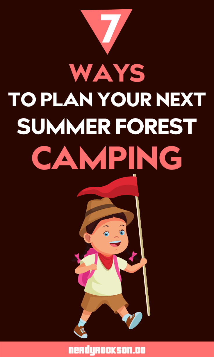 7 Ways To Plan Your Next Summer Forest Camping