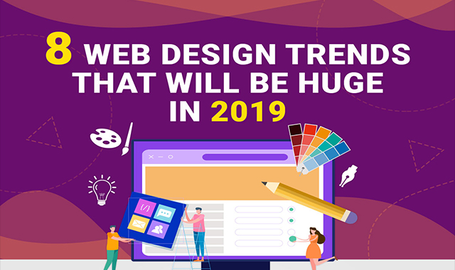 8 Trends Bound to Shape the Web Design Industry in 2019