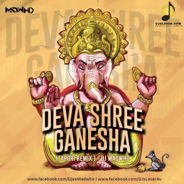 Deva Shree Ganesha Tapori Remix DJ Madwho