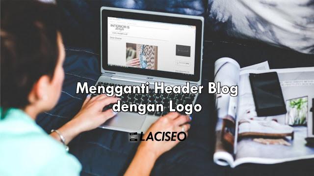 Cara Mudah Mengganti Judul Blog dengan Logo