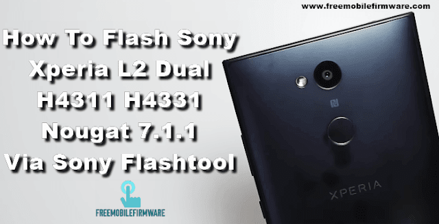 Guide To Flash Sony Xperia L2 Dual H4311 H4331 Nougat 7.1.1 Tested Firmware TFT File