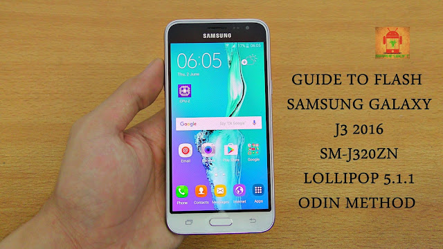 Guide To Flash Samsung Galaxy J3 2016 SM-J320ZN Lollipop 5.1.1 Odin Method Tested Firmware All Regions