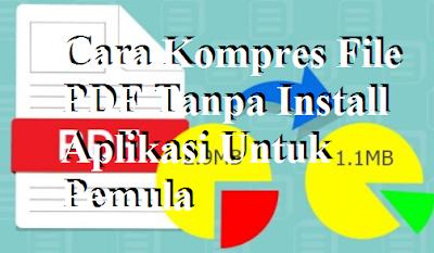 Cara Kompres File PDF Tanpa Install Aplikasi Untuk Pemula