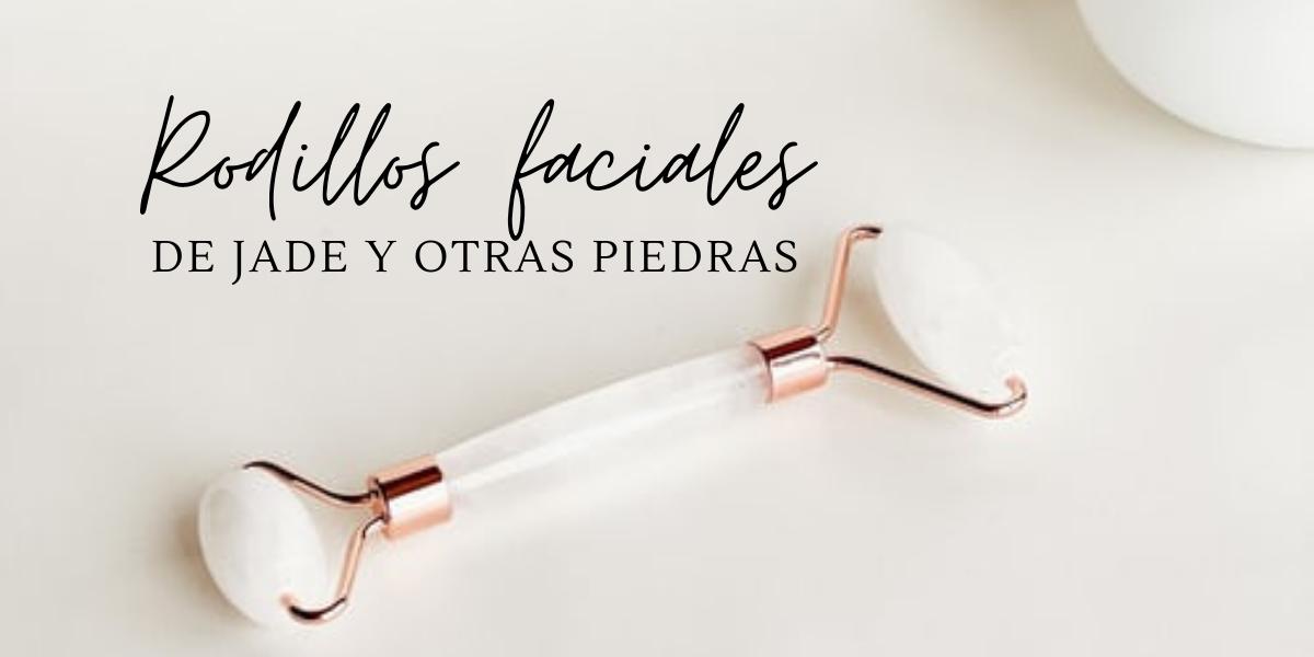 RODILLOS FACIALES DE JADE Y OTRAS PIEDRAS